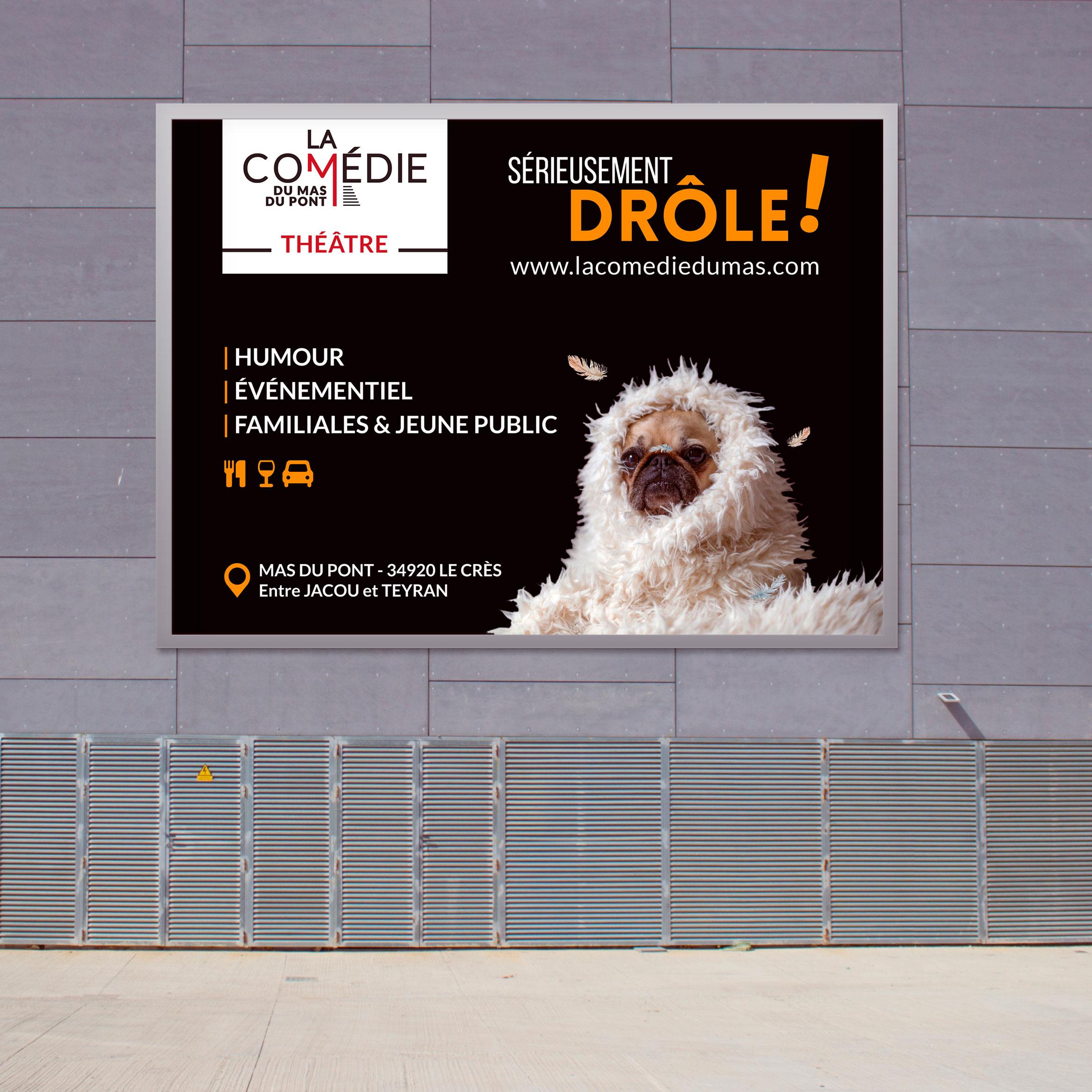 la Comédie du Mas | affichage urbain
